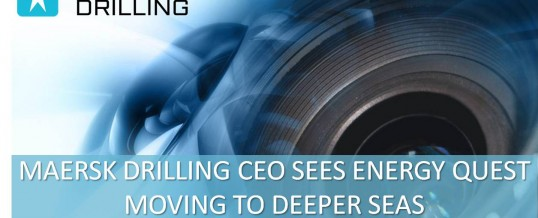 Maersk Drilling CEO sees energy quest moving to deeper seas
